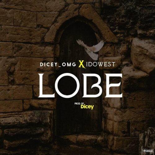 Dicey x Idowest – Lobe