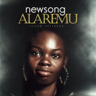DOWNLOAD MP3: NewSong - Alaremu Oluorun