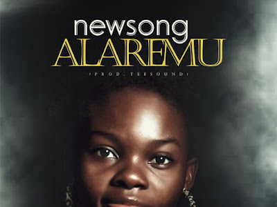 DOWNLOAD MP3: NewSong - Alaremu Oluorun