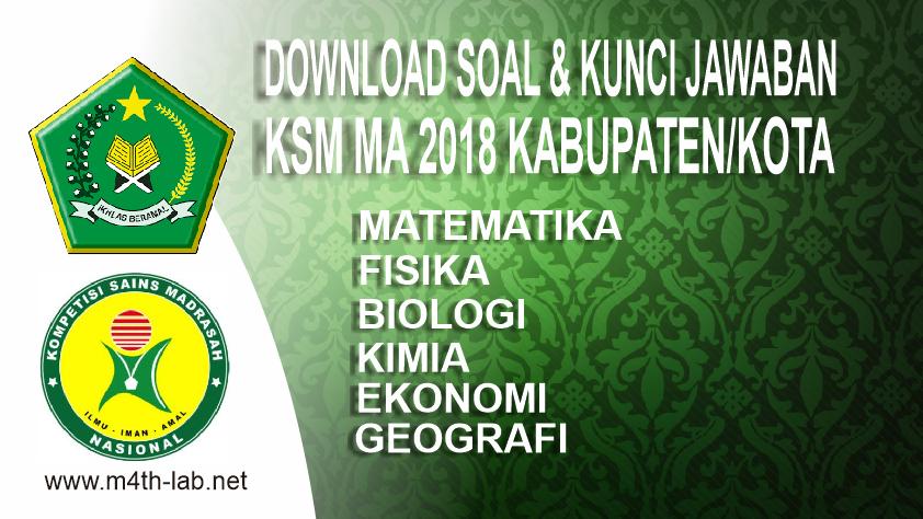 Kunci Jawaban Soal Ksm 2018 Tingkat Kabupaten