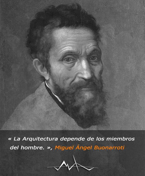 Frase de Miguel Ángel Buonarroti sobre la arquitectura