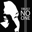 NEW RELEASE - Trust No One