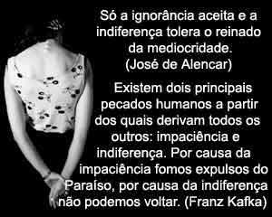 Ignorância e a indiferença