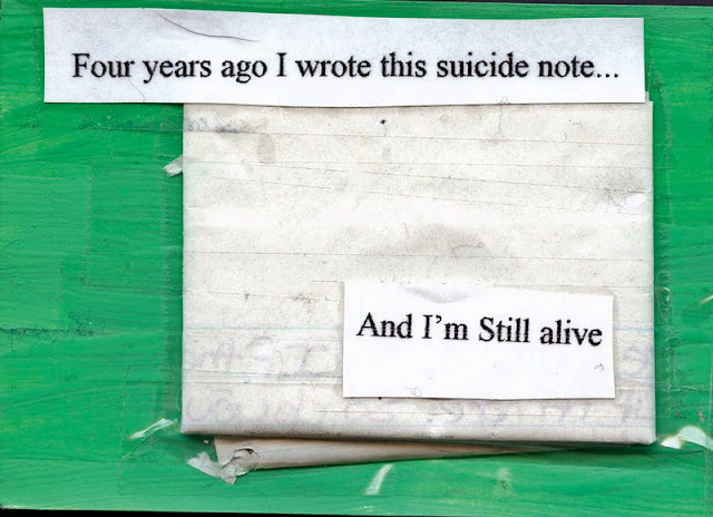 PostSecret: Four years ago I wrote this suicide note... And I'm Still alive
