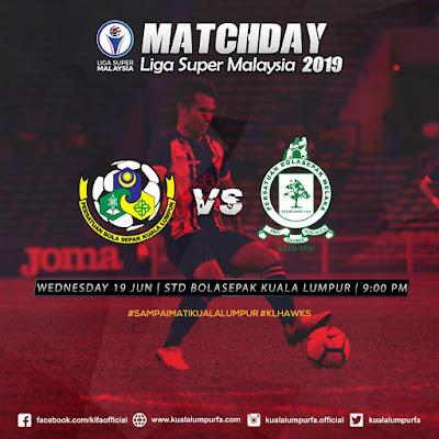 Live Streaming Kuala Lumpur vs Melaka United Liga Super 19.6.2019
