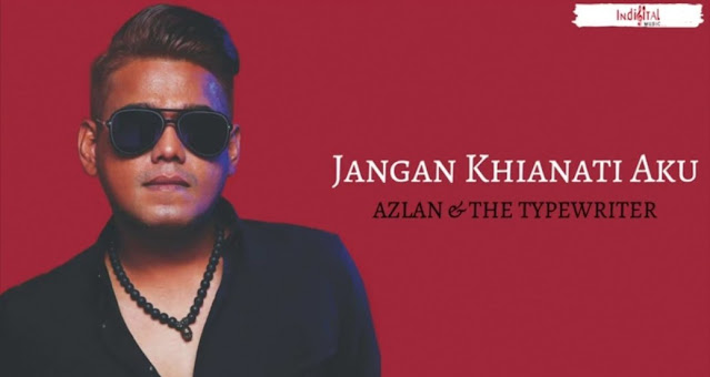 Lirik Lagu Jangan Khianati Azlan & The Typewriter