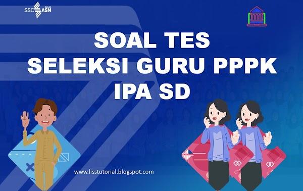 Contoh Soal dan Pembahasan Seleksi PPPK Guru IPA SD