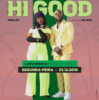Marllen ft. Mr Bow – Hi Good (Estamos Bem) ( 2019 ) [DOWNLOAD]
