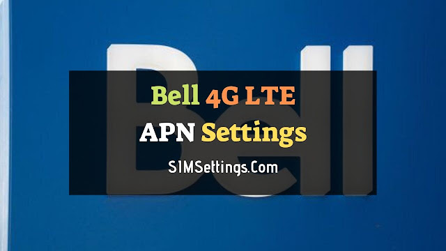 Bell 4G LTE APN Settings for Android