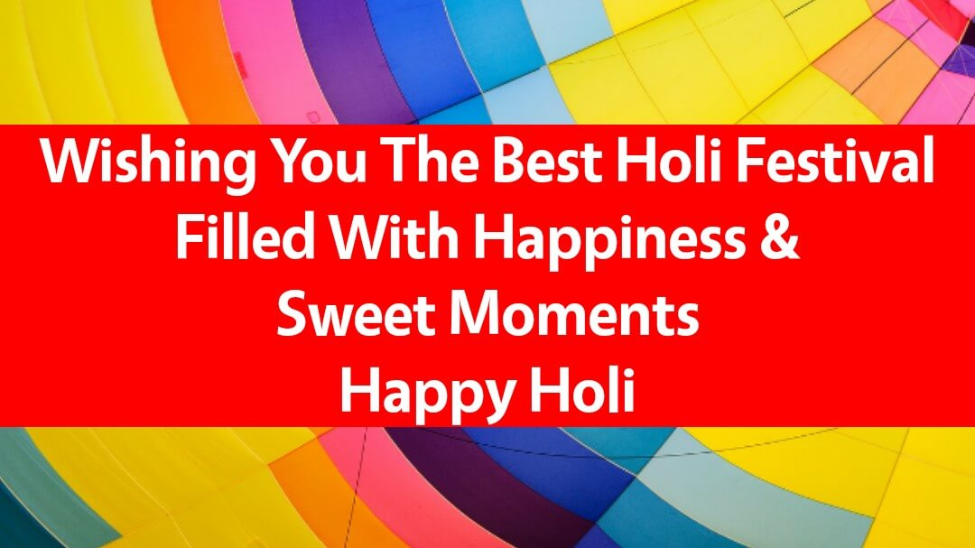2020 Happy Holi Wishes, Quotes, Messages & WhatsApp Status To Make The Festival More Colourful