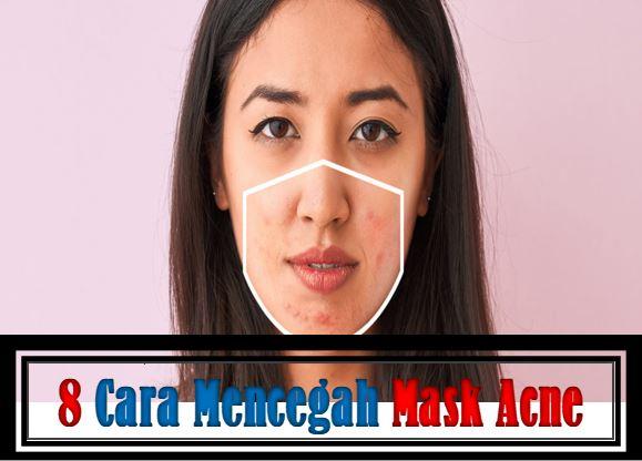 8 Cara Mencegah Mask Acne, mask acne, jerawat pelitup muka, Cara Mencegah Mask Acne, rawat mask acne, cara elak terjadi mask acne, sebab mask acne, sebab-sebab terjadinya mask acne, cara atasi mask acne, kenapa terjadinya mask acne, mask, mask acne treatment,