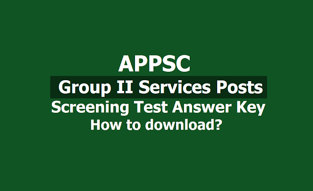 APPSC Group II Posts Screening Test Answer Key, How to download?