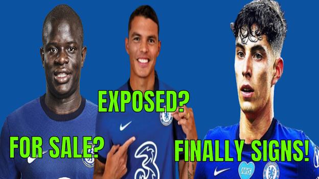 CHELSEA NEWS | N GOLO KANTE UP FOR SALE? | THIAGO SILVA EXPOSED? | KAI HAVERTZ FINALLY SIGNS!