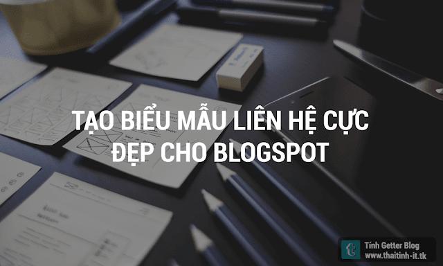 Thủ Thuật Blogspot | Tạo Biểu Mẫu Liên Hệ Cực Đẹp Cho Blogspot