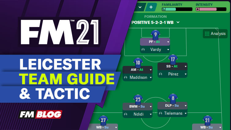 Football Manager 2021 Leicester City - Tactic | Team Guide | FM21