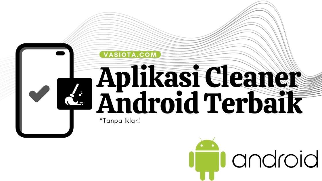 Aplikasi Cleaner Android Terbaik