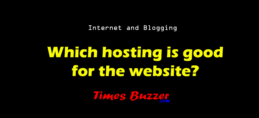 Which hosting is good for the website?