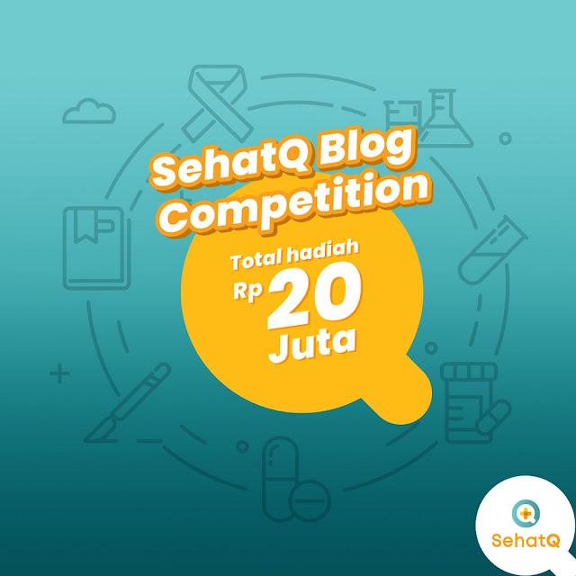 SehatQ Blog Competition 2019 Total Hadiah 20 Juta