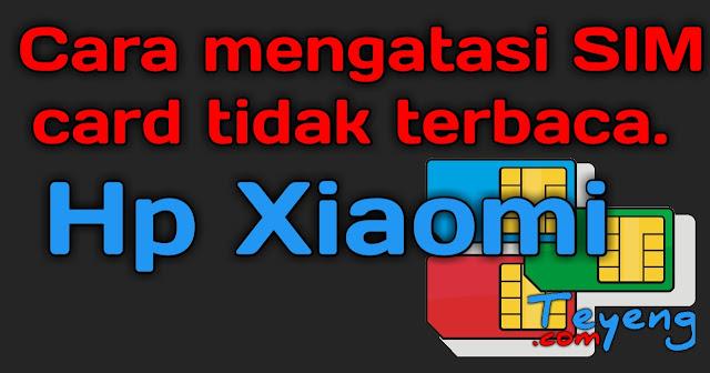 Sim card tidak terbaca pada hp xiaomi