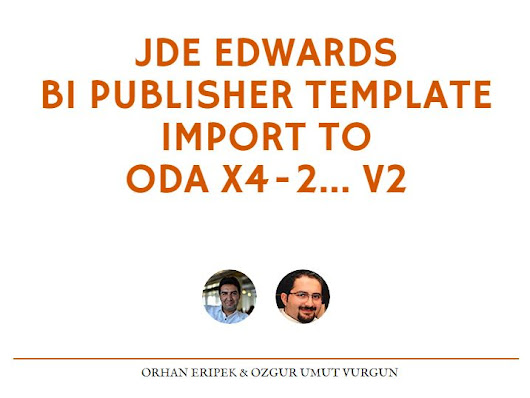 OTECH Winter 2015 - JD Edwards BI Publisher Template Import to ODA X4-2