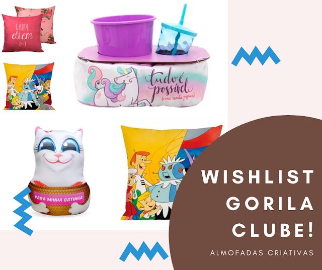 Decoração, dicas de compras, gorila clube, almofadas, Lista de Desejos, almofadas gorila clube, Wishlist, wishlist gorila clube