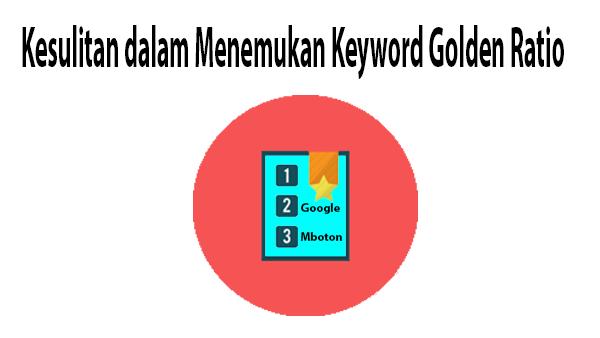 Kesulitan dalam Menemukan Keyword Golden Ratio