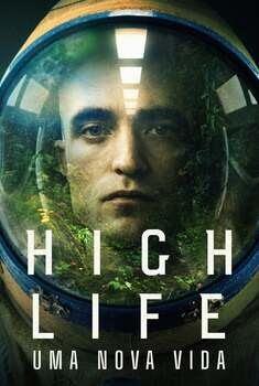 High Life: Uma Nova Vida Torrent - BluRay 720p/1080p Dual Áudio