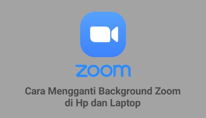 Cara Mengganti Background Zoom di HP