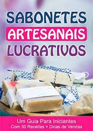 Sabonetes Artesanais Lucrativos