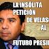 La insólita petición de Pedro Velasquez al Futuro Presidente