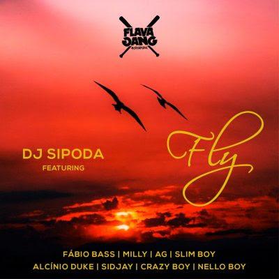 Dj Sipoda -Fly 2 (feat. Fábio B, Ti Milly, AG, Slim Boy, Alcínio Duke, Sidjay, Crazy Boy & Nello Boy)