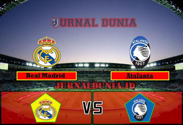 Prediksi Real Madrid Vs Atalanta , Rabu 17 Maret 2021 Pukul 03.00 WIB