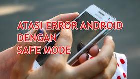 Cara Masuk Safe Mode Samsung Galaxy