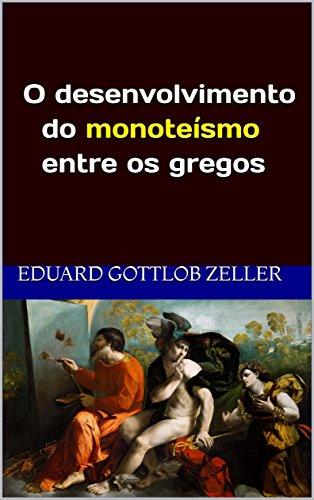 O desenvolvimento do monoteísmo entre os gregos: (tradução) - Eduard Gottlob Zeller
