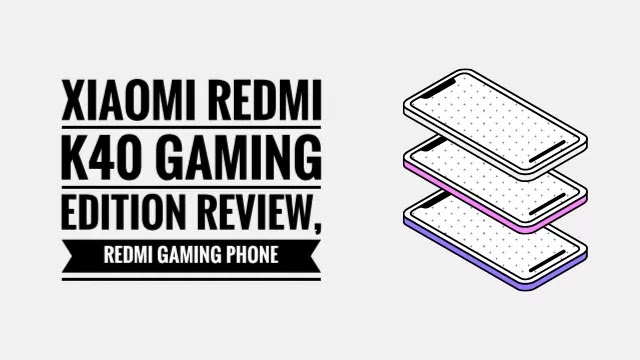 Xiaomi Redmi K40 Gaming Edition Full Review