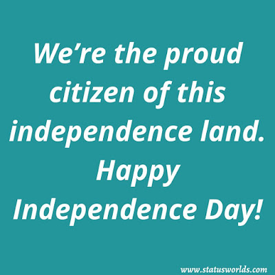 Independence Day Status,Wishes