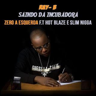 BAIXAR MP3 || Ray Boy - Zero A Esquerda (feat. Hot Blaze & Slim Nigga) || 2020