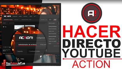 Como Hacer un Directo con Action en Youtube 2019 - Fácil y Rápido