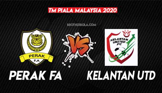 Live Streaming Perak vs Kelantan United Piala Malaysia 7.11.2020