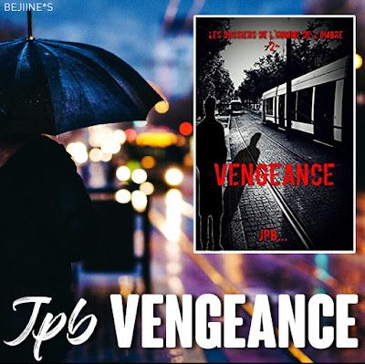 Livre - Vengeance (Les dossiers de l'homme de l'ombre) : JPB