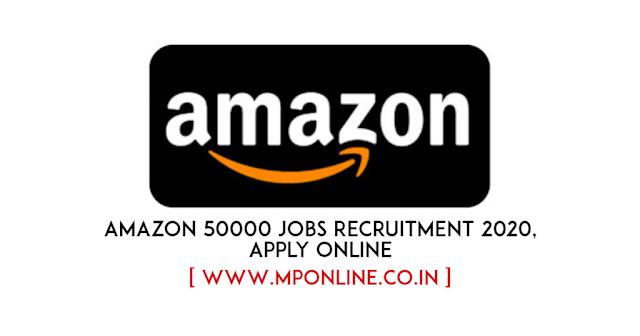 Amazon 50000 Jobs New Vacancy 2020, Apply Online