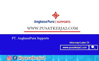 Lowongan Kerja Lulusan SMA SMK PT Angkasa Pura Support November 2020