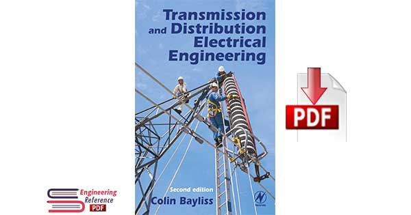 Transmission and Distribution Electrical Engineering Second edition by By Colin Bayliss