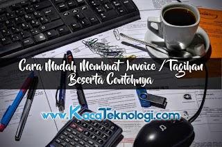 Apa Itu Invoice? Bagaimana Cara Membuat Invoice Mudah Secara Online Beserta Contohnya