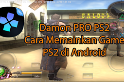 Damon PRO PS2 - Cara Memainkan Game PS2 di Android