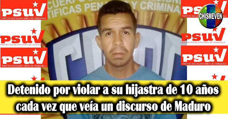 Detenido por violar a su hijastra de 10 años cada vez que veía un discurso de Maduro