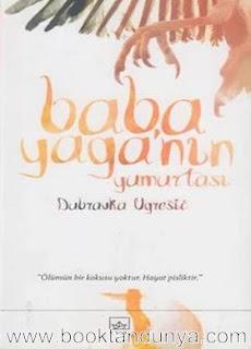 Dubravka Ugresic – Baba Yaga'nın Yumurtası