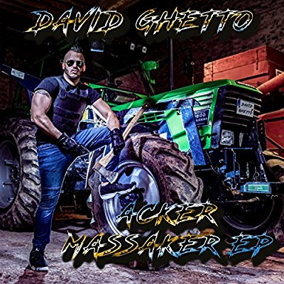 David Ghetto - Acker Massaker (EP) - Album Download, Itunes Cover, Official Cover, Album CD Cover Art, Tracklist