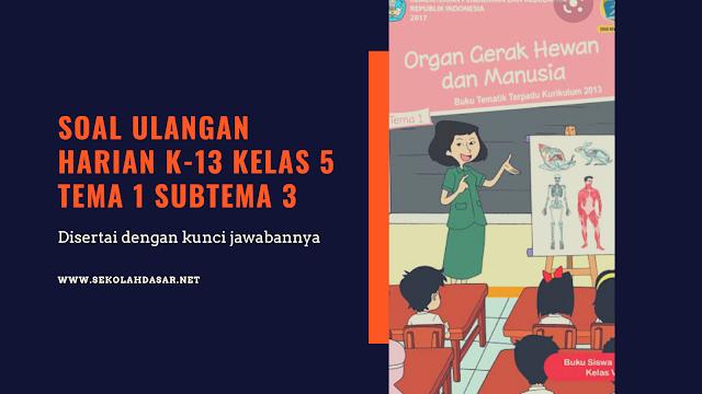 Soal Ulangan Harian K-13 Kelas 5 Tema 1 Subtema 3 dan Kunci Jawaban