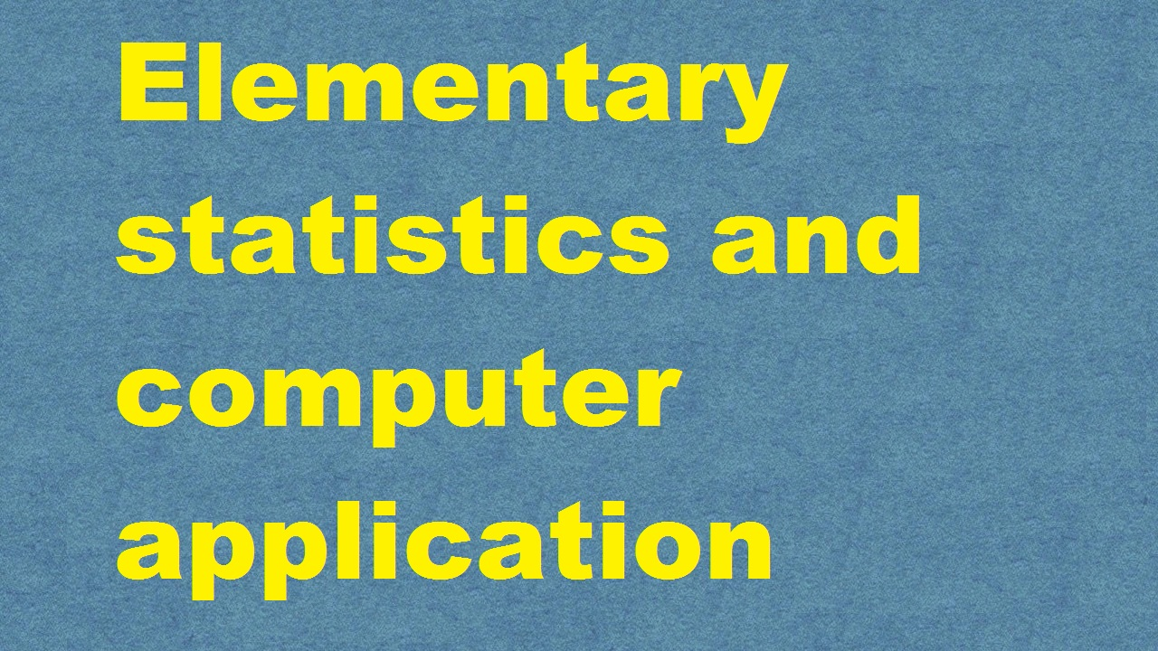 Elementary statistics and computer application ICAR Ecourse Free PDF Book Download e krishi shiksha